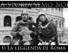 'A storia semo noi – La leggenda di Roma