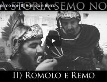 'A storia semo noi –  Romolo e Remo