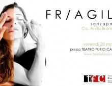 "Teatro Furio Camillo: ""Fr/Agile"""