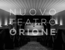 Teatro Orione: nuova direzione, nuova rinascita