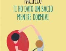 """Feltrinelli, si presenta Pacifico con """"Ti ho dato un bacio mentre dormivi"""""""