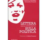 """Libri: """"Lettera (agli studenti) sulla politica"""