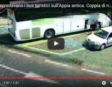 [Video] – Appia Antica: coppia di nomadi depredavano bus turistici