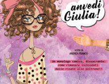 """Teatro Planet: Monica Falconi in """"A…come Anvedi Giulia!"""""""